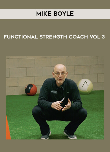 Mike Boyle - Functional Strength Coach Vol 3 form https://koiforest.com/