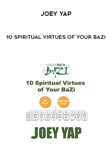 Joey Yap - 10 Spiritual Virtues of Your BaZi form https://koiforest.com/