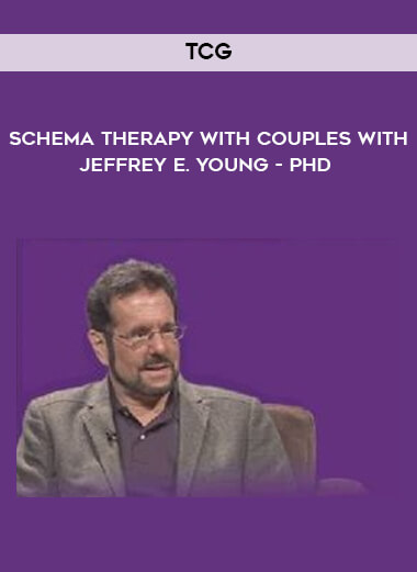 TCG -  Schema Therapy With Couples With Jeffrey E. Young - PhD form https://koiforest.com/