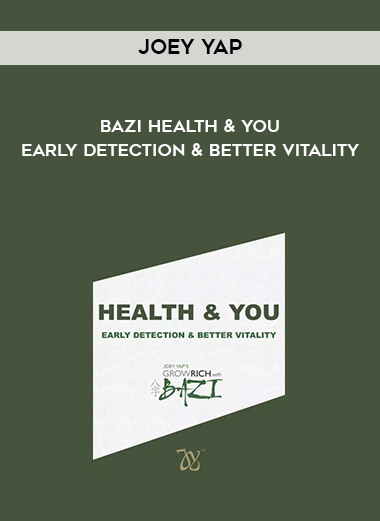 Joey Yap - Bazi Health & You - Early Detection & Better Vitality form https://koiforest.com/