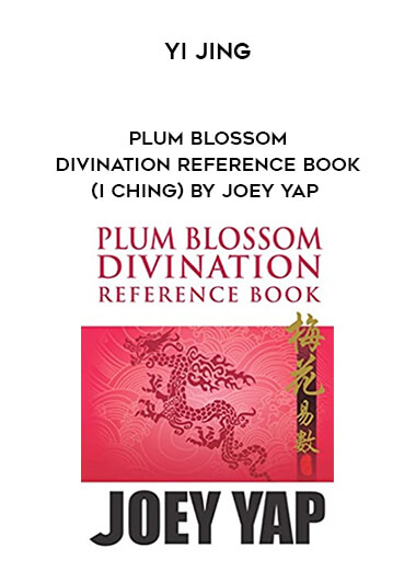 Yi Jing - Plum Blossom Divination Reference Book (I Ching) by Joey Yap form https://koiforest.com/