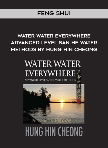 Feng Shui - Water Water Everywhere - Advanced Level San He Water Methods by Hung Hin Cheong form https://koiforest.com/