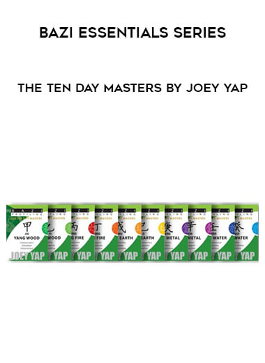 BaZi Essentials Series - The Ten Day Masters by Joey Yap form https://koiforest.com/