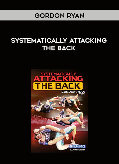 Systematically Attacking the Back by Gordon Ryan form https://koiforest.com/