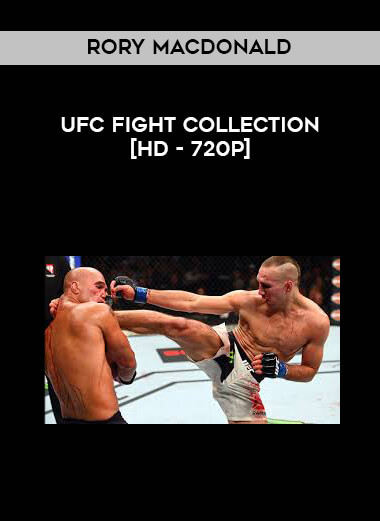 Rory MacDonald - UFC Fight Collection [HD - 720p] form https://koiforest.com/