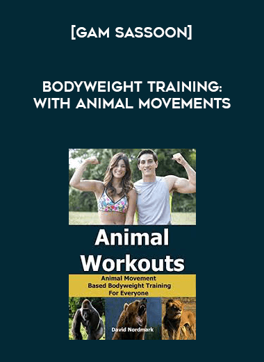 [Gam Sassoon] Bodyweight Training: With Animal Movements form https://koiforest.com/