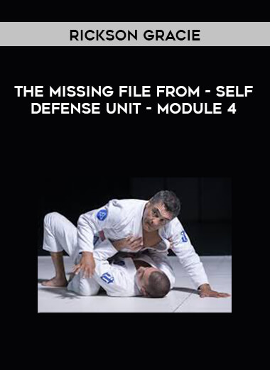 The missing file from Rickson Gracie - Self Defense Unit - Module 4 form https://koiforest.com/