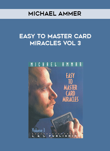 Michael Ammer - Easy to Master Card Miracles Vol 3 form https://koiforest.com/
