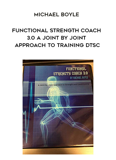 Michael Boyle - Functional Strength Coach 3.0 A Joint by Joint Approach to Training Dtsc form https://koiforest.com/