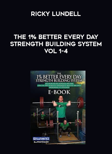 The 1% Better Every Day Strength Building System - Ricky Lundell - vol 1-4 form https://koiforest.com/
