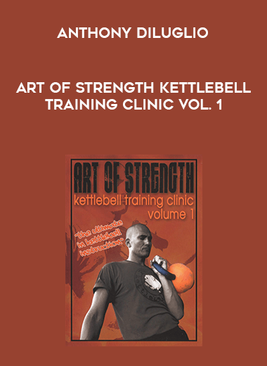 Anthony DiLuglio - Art of Strength Kettlebell Training Clinic Vol. 1 form https://koiforest.com/