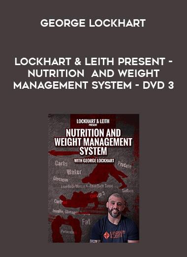 Lockhart & Leith Present - Nutrition and Weight Management System with George Lockhart - DVD 3 form https://koiforest.com/