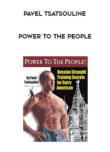 Pavel Tsatsouline - Power To The People form https://koiforest.com/