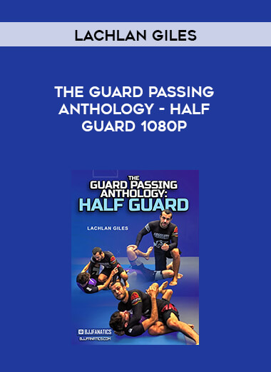 Lachlan Giles - The Guard Passing Anthology - Half Guard 1080p form https://koiforest.com/