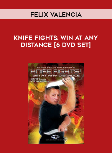[Felix Valencia] Knife Fights: Win At Any Distance [6 DVD Set] form https://koiforest.com/