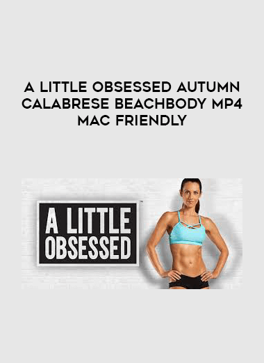 A Little Obsessed Autumn Calabrese Beachbody MP4 Mac Friendly form https://koiforest.com/