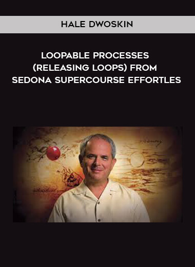 Hale Dwoskin - Loopable Processes (Releasing Loops) from Sedona Supercourse Effortles form https://koiforest.com/