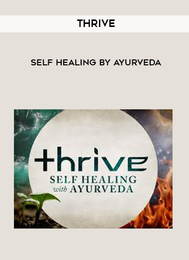 Thrive - Self Healing by Ayurveda form https://koiforest.com/