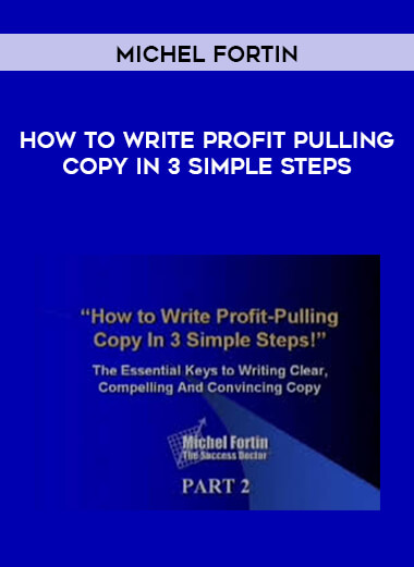 Michel Fortin - How To Write Profit Pulling Copy In 3 Simple Steps form https://koiforest.com/