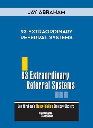 Jay Abraham - 93 Extraordinary Referral Systems form https://koiforest.com/
