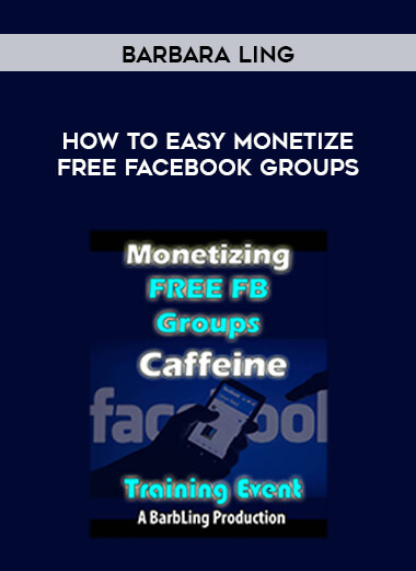 Barbara Ling - How To Easy Monetize Free FaceBook Groups form https://koiforest.com/