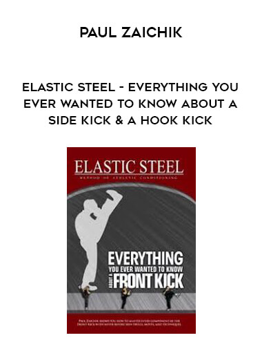 Paul Zaichik - Elastic Steel - Everything you ever wanted to know about a Side kick & a Hook kick form https://koiforest.com/