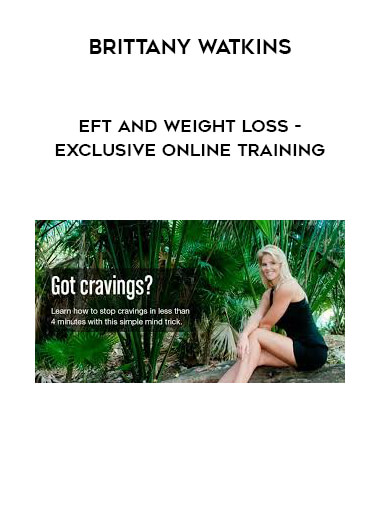 Brittany Watkins - EFT And Weight Loss - Exclusive Online Training form https://koiforest.com/