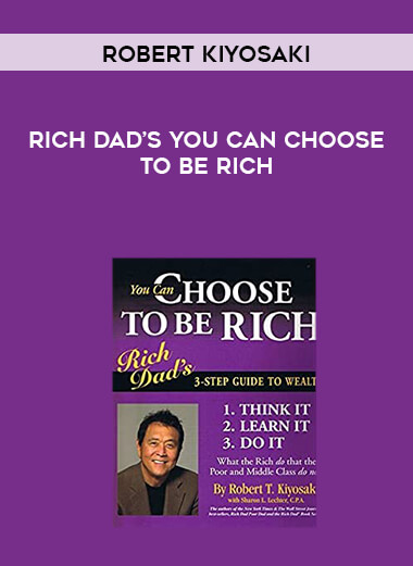 Robert Kiyosaki - Rich Dad's You Can Choose To Be Rich form https://koiforest.com/