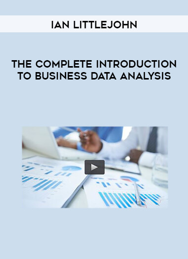Ian Littlejohn - The Complete Introduction to Business Data Analysis form https://koiforest.com/