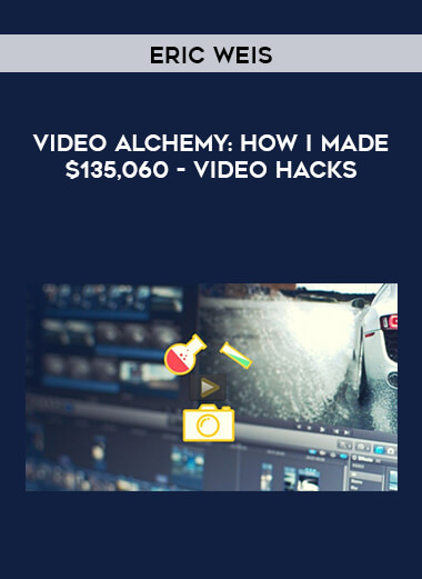 Eric Weis - Video Alchemy- How I Made $135