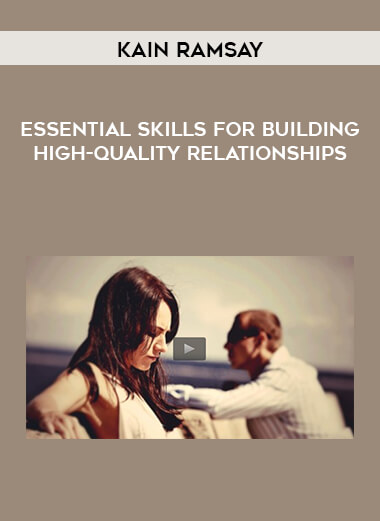 Kain Ramsay - Essential Skills For Building High-Quality Relationships form https://koiforest.com/