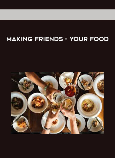 Making Friends - Your Food form https://koiforest.com/