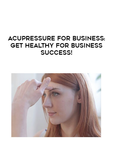 Acupressure for Business- Get Healthy For Business Success! form https://koiforest.com/