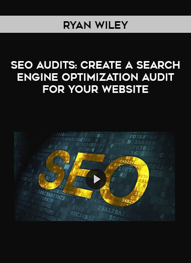 Ryan Wiley- SEO Audits: Create a Search Engine Optimization Audit For Your Website form https://koiforest.com/