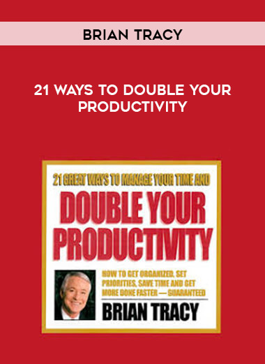 Brian Tracy - 21 Ways To Double Your Productivity form https://koiforest.com/