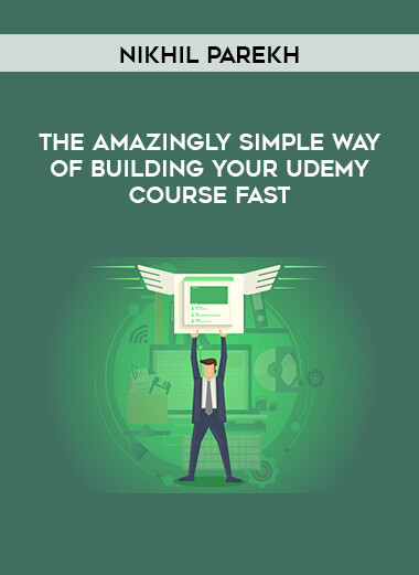 Nikhil Parekh - The Amazingly Simple Way Of Building Your Udemy Course Fast form https://koiforest.com/