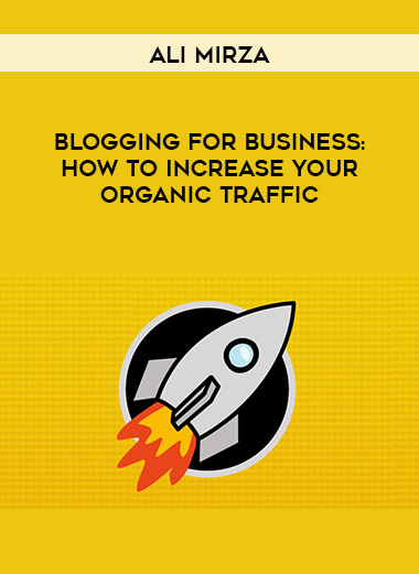Ali Mirza - Blogging For Business: How To Increase Your Organic Traffic form https://koiforest.com/
