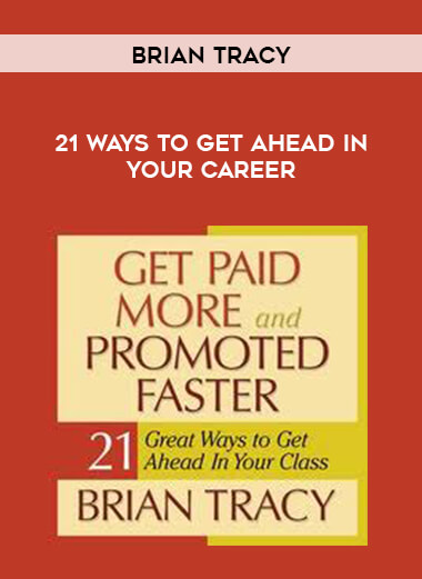 Brian Tracy - 21 Ways To Get Ahead In Your Career form https://koiforest.com/