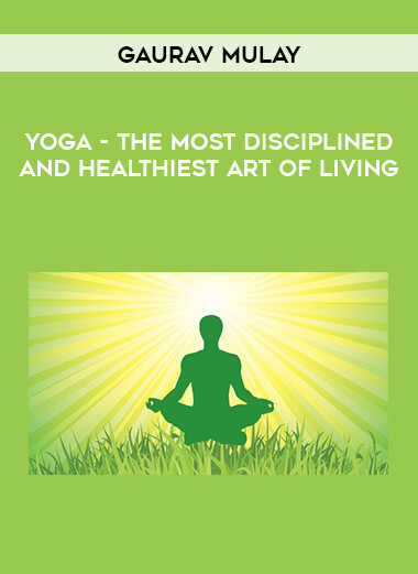 Gaurav Mulay - YOGA - The Most Disciplined and Healthiest Art of Living form https://koiforest.com/