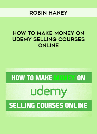 Robin Haney - How To Make Money On Udemy Selling Courses Online form https://koiforest.com/