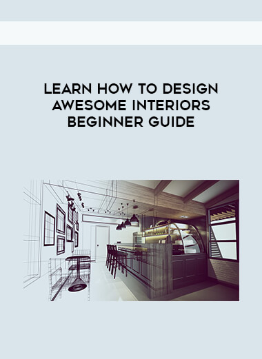 Learn How To Design Awesome Interiors-Beginner guide form https://koiforest.com/