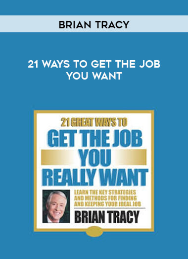 Brian Tracy - 21 Ways To Get The Job You Want form https://koiforest.com/