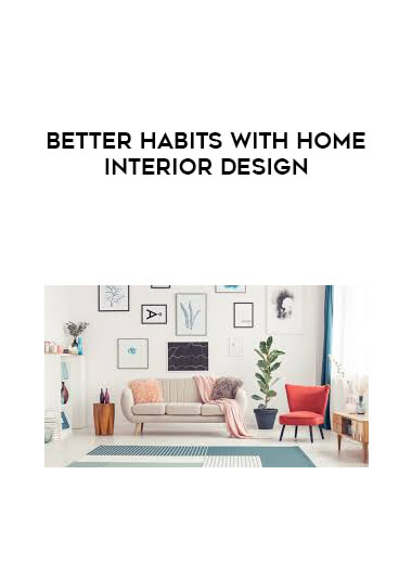 Better Habits With Home Interior Design form https://koiforest.com/
