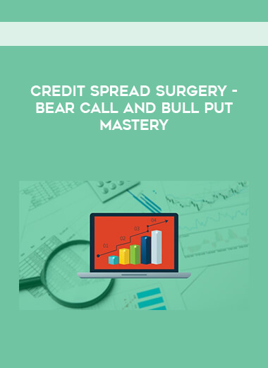 CREDIT SPREAD SURGERY - Bear Call and Bull Put Mastery form https://koiforest.com/