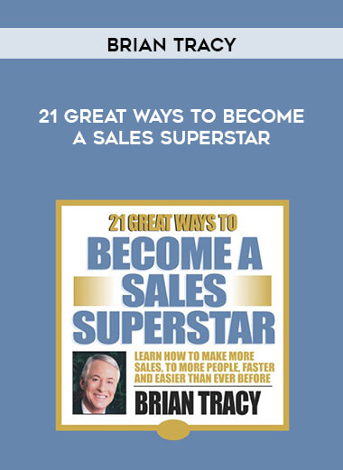 Brian Tracy - 21 Great Ways To Become A Sales Superstar form https://koiforest.com/