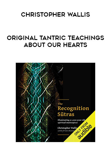 Christopher Wallis - Original Tantric Teachings About Our Hearts form https://koiforest.com/