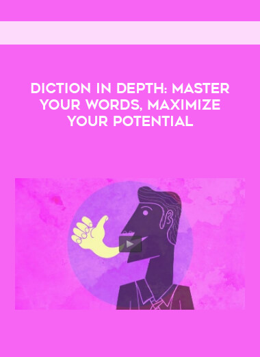 Diction In Depth- Master Your Words