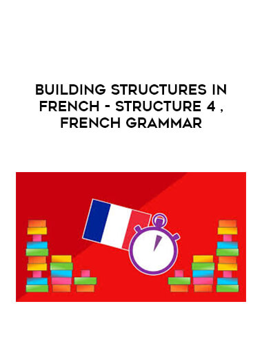 Building Structures in French - Structure 4