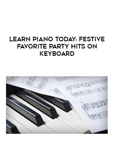 Learn Piano Today: Festive Favorite Party Hits on Keyboard form https://koiforest.com/