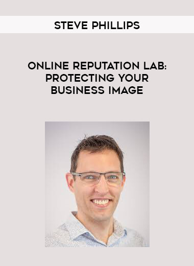 Steve Phillips - Online Reputation Lab: Protecting Your Business Image form https://koiforest.com/